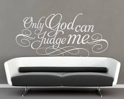 Only God Can Judge Me 2pac Quote Sticker Home Decor Sold By Moonwallstickers Com On Storenvy