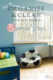 Organize And Clean Your Kid S Room In 5 Easy Steps Mom For All Seasons