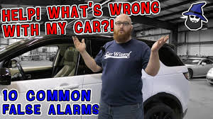 What S Wrong With My Car The Car Wizard Shares 10 Common False Alarms Problems Your Car Can Have Youtube