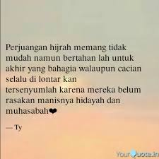 perjuangan hijrah memang quotes writings by ty yourquote