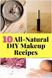 10 all natural diy makeup recipes the