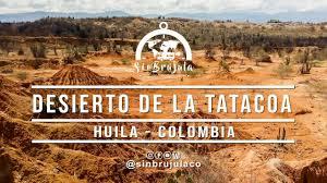 Desierto de la Tatacoa | Huila, Colombia | COMO LLEGAR | MAPAS | COSTOS |  Sin Brújula - YouTube