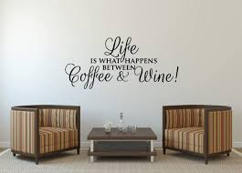 Amazon Com Advancedecalshop Coffee Wine Wall Sticker Funny Wall Decal Quote Life Is What Happens Between Cafe Kitchen Wall Decor Coffee Wine Home Kitchen