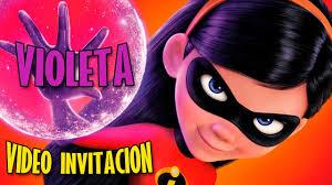 Los Increibles 2 Violeta La Video Invitacion Disney Pixar Youtube