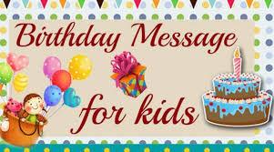 birthday message for kids birthday wishes for children