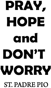 Amazon Com Pray Hope And Don T Worry Padre Pio Quote Wall Decal Vwaq 3018 Home Kitchen