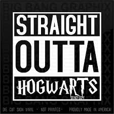 Details About Straight Outta Hogwarts Decal Harry Potter Parody Window Sticker Muggle Magic X Vinyl Decal Stickers Straight Outta Vinyl Decals
