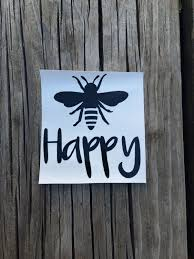 Bee Happy Car Laptop Vinyl Decal Happy Inspiration Quote Macbook Sticker Yeti Cup Decal Laptop Vinyl Decal Bee Decals Cup Decal