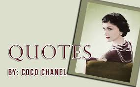 quotes by coco chanel top tips about life fashion proper style