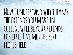 the friends you make in college quotes google search college