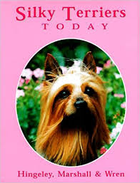 Silky Terriers Today: Hingeley, Priscilla, Marshall, Anne, Wren, Nancy:  9780876053256: Amazon.com: Books