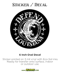 Defend Louisiana W Alligator Oval Sticker Decal Killerdye Com T Shirts And Stickers