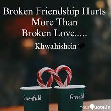 broken friendship hurts quotes writings by mansi