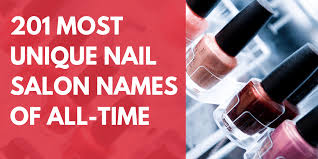 the 201 most unique nail salon names of