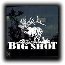 Elk S Big Shot Elk Hunting Window Decal Sticker Custom Sticker Shop