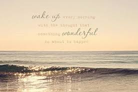 wake up every morning quotes sky ocean life positive wonderful