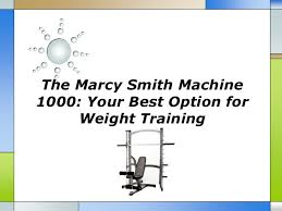 The marcy smith machine 1000 your best option for weight training