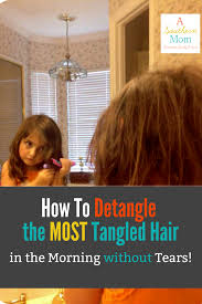 how to detangle the most tangled hair