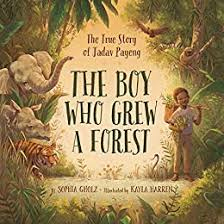 The Boy Who Grew a Forest: The True Story of Jadav Payeng - Kindle edition  by Gholz, Sophia, Harren, Kayla. Children Kindle eBooks @ Amazon.com.