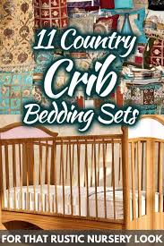 11 country crib bedding sets for that