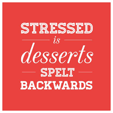 stress quote image stressed is desserts spelt backwords