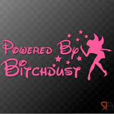 Powered By Bitchdust Funny Vinyl Decal Sticker Car Laptop Window With Fairy Funny Vinyl Decals Funny Car Decals Car Stickers