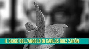 Il gioco dell'angelo di Carlos Ruiz Zafón