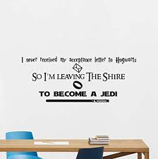 Amazon Com Star Wars Harry Potter Lord Of The Rings Quotes Wall Decal I M Leaving The Shire To Become A Jedi Vinyl Sticker Cartoons Boy Kids Wall Art Nursery Decor Mural 240crt Home