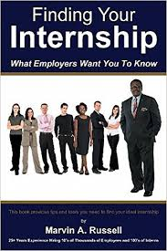 Amazon.com: Finding Your Internship: What Employers Want You To Know eBook:  Russell, Marv, Russell, Catherine, Falkenberg, Maryann, Kohut, Abby, Greene,  Jim: Kindle Store
