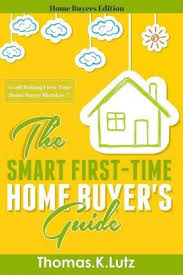 The Smart First-Time Home Buyer's Guide : Adela Carter : 9781508496939