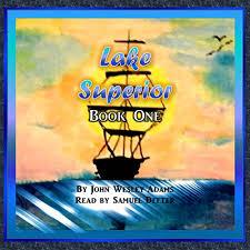 Lake Superior (Audiobook) by John Wesley Adams | Audible.com