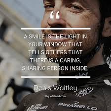 a smile is the light in your window denis waitley about smile