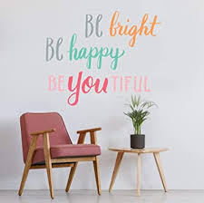 Amazon Com Wall Decal Wall Decor Inspirational Quote For Girls Rooms Classrooms Students Teachers School Easy To Remove Vinyl Quote Be Bright Be Happy Beyoutiful Be Awesome Be You