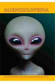 Comprar Alienciclopedia. Los extraterrestres más memorables del cine - Mil  Comics: Tienda de cómics y figuras Marvel, DC Comics, Star Wars, Tintín