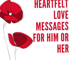heartfelt love messages and quotes for him or her