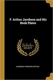 F. Arthur Jacobson and His Book Plates: Amazon.co.uk: Jacobson ...