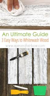 How To Whitewash Wood In 3 Simple Ways A Piece Of Rainbow