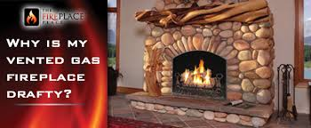 why is my vented gas fireplace drafty