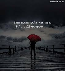 the awesoquotes sometimes it s not ego it s self respect