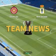 La Liga 2 News: Girona FC vs Real Oviedo Confirmed Line-ups