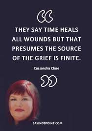 """time will healing quotes """"they say time heals all wounds but"""