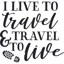 I Live To Travel Adventure Quotes Customized Wall Decal Custom Vinyl Wall Art Personalized Name Baby