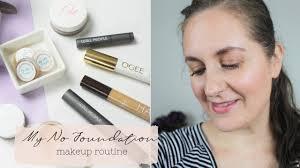 my no foundation makeup routine non