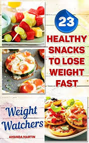 healthy snacks to lose weight fast