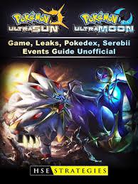 Pokemon Ultra Sun and Ultra Moon, Pokedex, Leaks, Pokemon, Walkthrough,  Tips, Game Guide Unofficial – Hidden Stuff Entertainment
