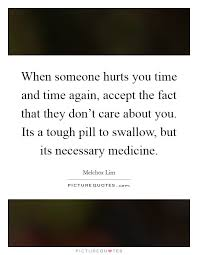 when someone hurts you time and time again accept the fact that
