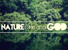 truth quotes nature is the art of god