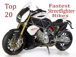 the top 20 fastest streetfighter bikes