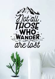 Not All Those Who Wander Are Lost Adventure Explore Quote Wall Decal S Boop Decals