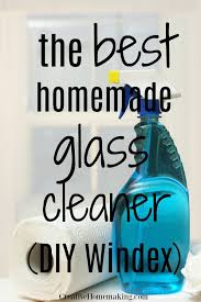 best homemade glass cleaner diy windex